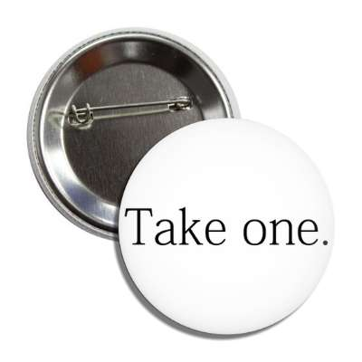 take one button