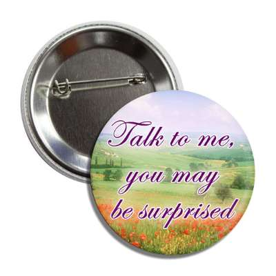 talk to me you may be surprised landscape button