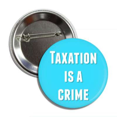 taxation is a crime button