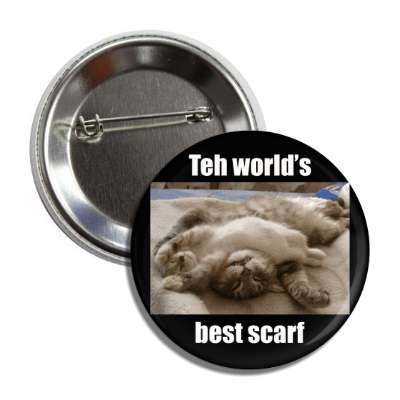 teh worlds best scarf button
