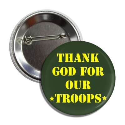 thank god for our troops stencil dark green button