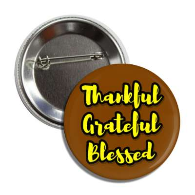 thankful grateful blessed brown button