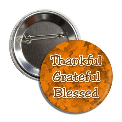 thankful grateful blessed orange fall leaves button