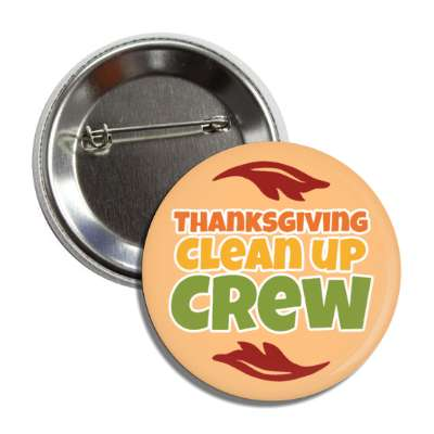 thanksgiving clean up crew leaves button