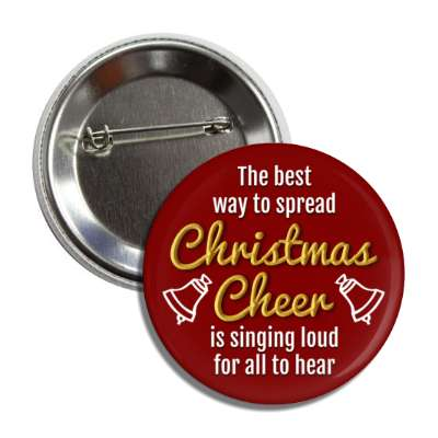 the best way to spread christmas cheer is singing loud for all to hear bell