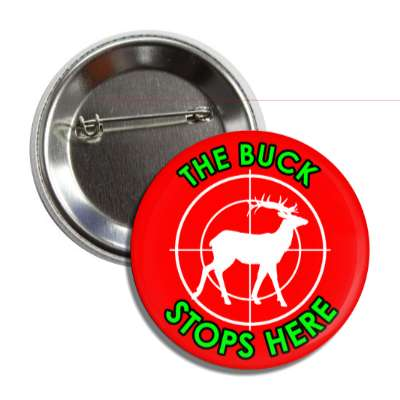 the buck stops here deer target button