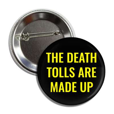 the death tolls are made up button