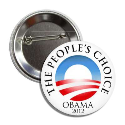 the peoples choice obama 2012 button