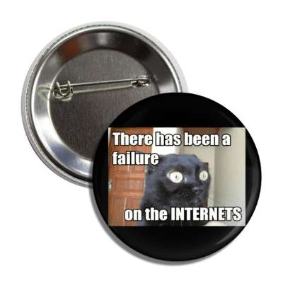 there has been a failure on the internets button
