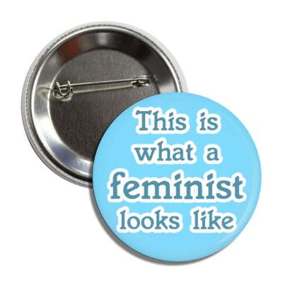 this is what a feminist looks like light blue outline button