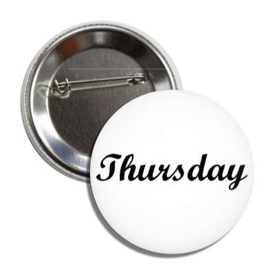 thursday cursive day week button