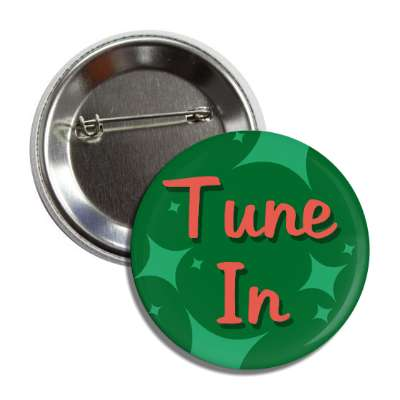 tune in button