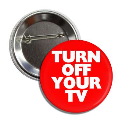 turn off your tv button