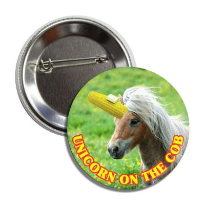 unicorn on the cob funny button