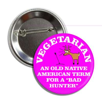 vegetarian an old native american term for a bad hunter arrow miss button
