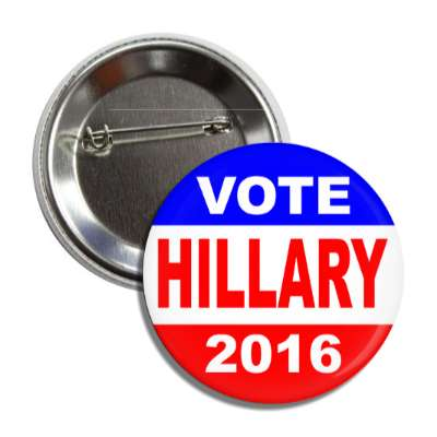 vote hillary 2016 classic red white blue button