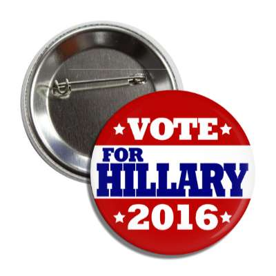 vote hillary 2016 red top bottom white middle button
