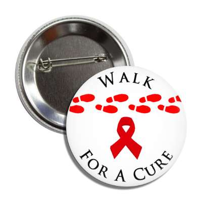 walk for a cure footsteps red aids awareness ribbon button