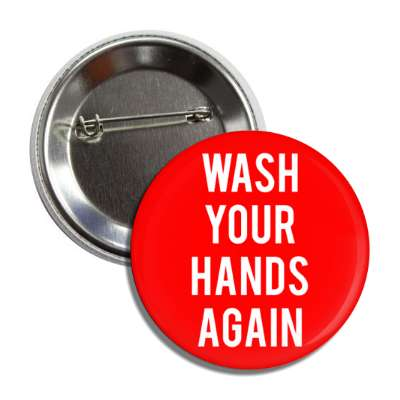 wash your hands again button