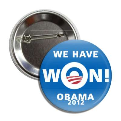 we have won obama 2012 button