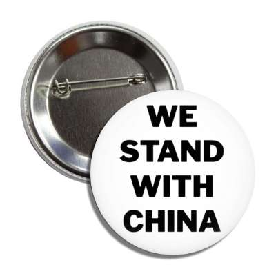 we stand with china white button