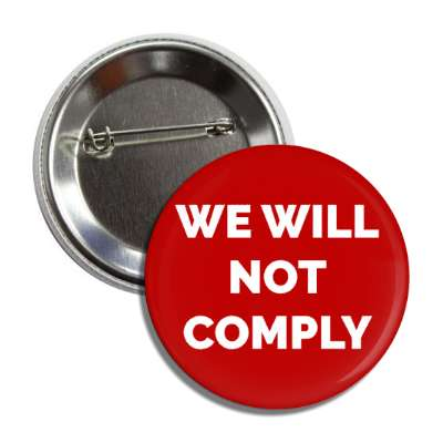 we will not comply dark red button