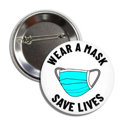 wear a mask save lives button
