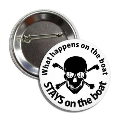 what happens on the boat stays on the boat skull white black button