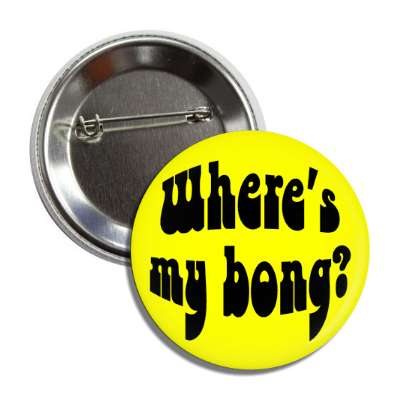 wheres my bong hippy yellow button