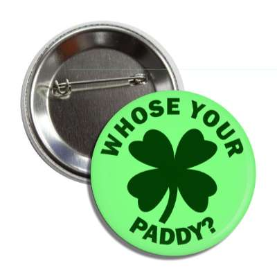 whose your paddy four leaf clover button