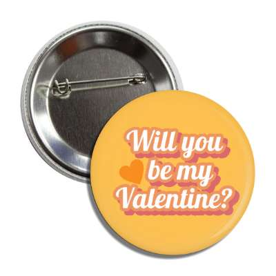 will you be be my valentine orange cursive button