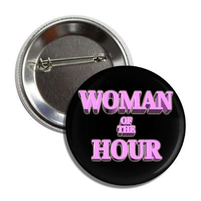 woman of the hour pink 3d button