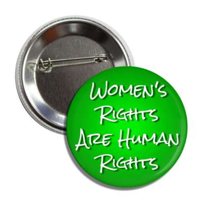 womens rights are human rights green button