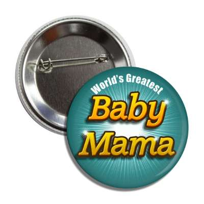 worlds greatest baby mama button