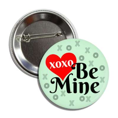 xoxo be mine light green button