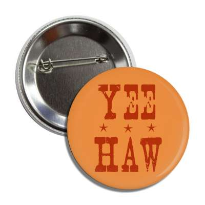 yee haw old cowboy button