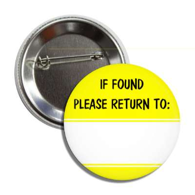 yellow if found please return to button