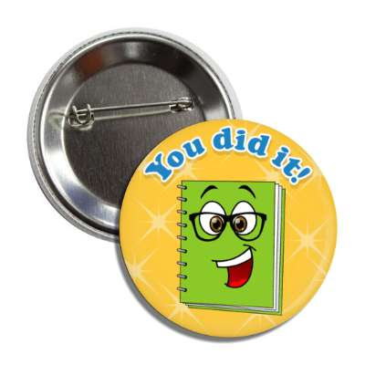 you did it smiley notebook motivation button