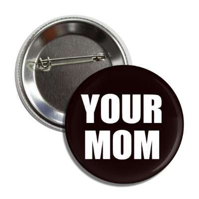 your mom black button