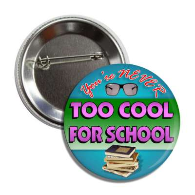 youre never too cool for school sunglasses books button