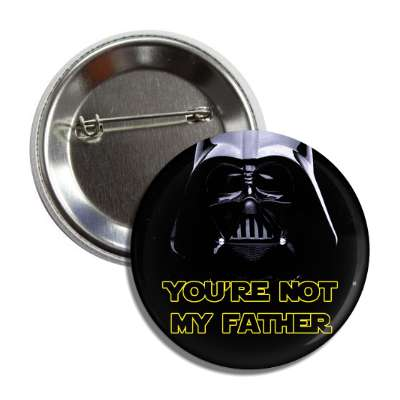 youre not my father vader button