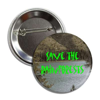 save the rainforests green water trees button