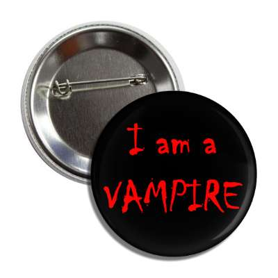 i am a vampire splatter red black button