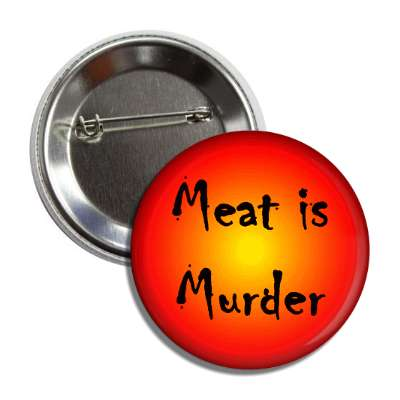 meat is murder bloody orange red button