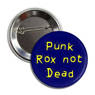punk rox not dead button