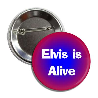 elvis is alive button