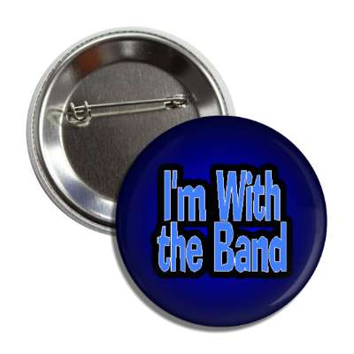 i am with the band button