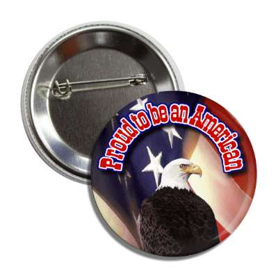 proud to be an american eagle red white blue flag button