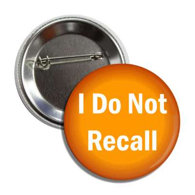 i do not recall button