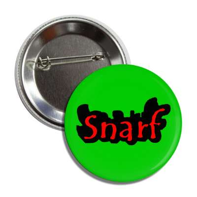snarf button